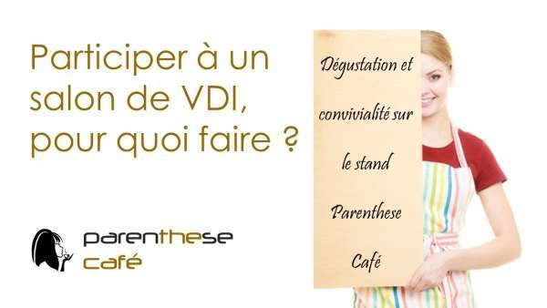L 39 int r t de participer un salon vdi parenthese caf for Salon vdi