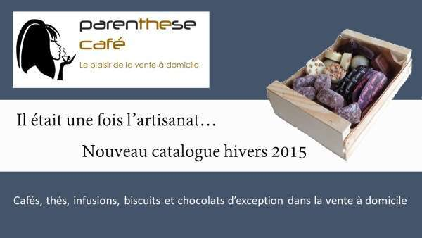 Vente a domicile - Catalogue hivers 2015 Parenthese Café