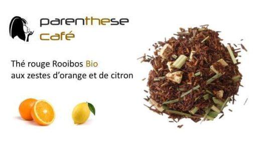 Thé Bio Rooibos zeste d'orange et de citron - Parenthese Café