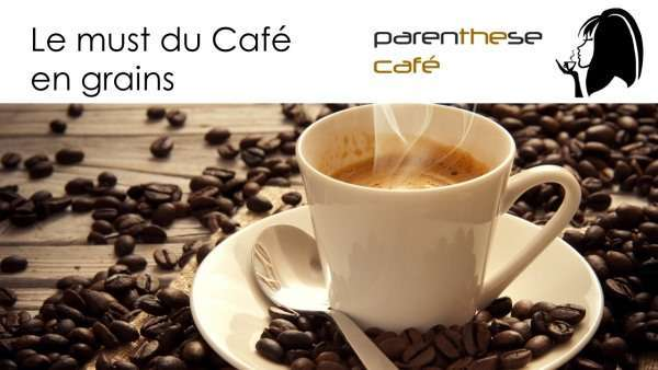 Le must du café en grains - Parenthese Café