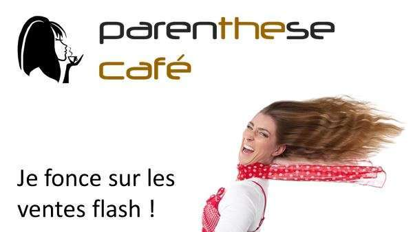 Ventes flash Parenthese Café