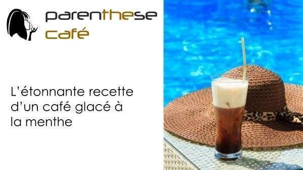 Café glacé à la menthe Parenthese Café