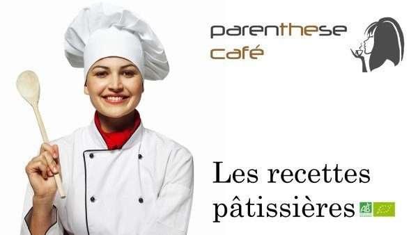 Les recettes Pâtissières Parennthese Café