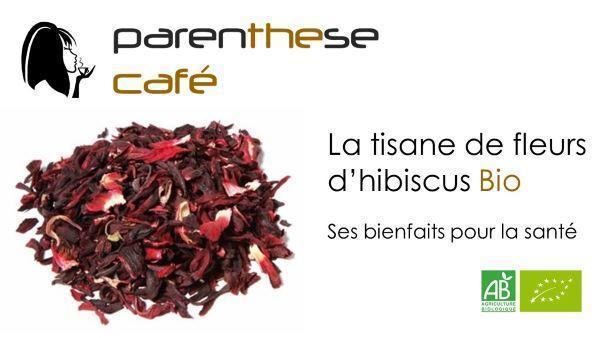 La tisane de fleurs d'hibiscus Bio - Herboristerie Parenthese Café