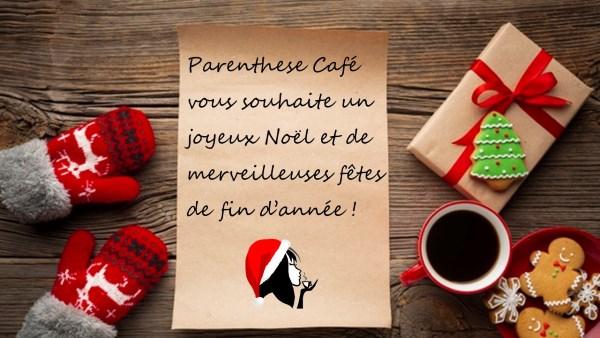 Fêtes de fin d'année - Bilan et projets de Parenthese Café