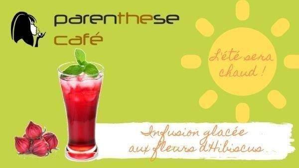 Infusion bio glacée aux fleurs d'hibiscus Parenthese Café