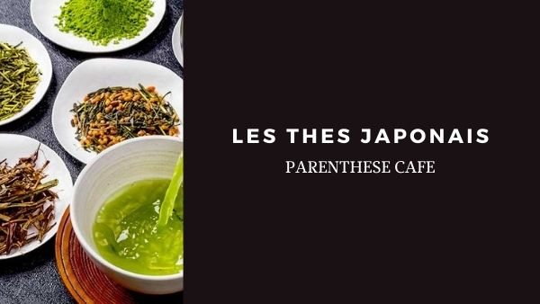 Les thés Japonais - Parenthese Café