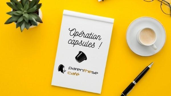 Opération Capsules - Parenthese Café