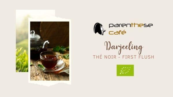 Thé noir darjeeling first flush Bio - Parenthese Café